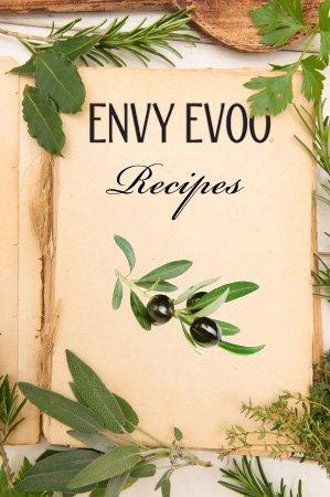 ENVY EVOO | Recipes